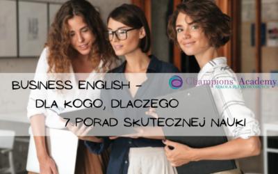 Business English – dla kogo, dlaczego oraz 7 porad skutecznej nauki